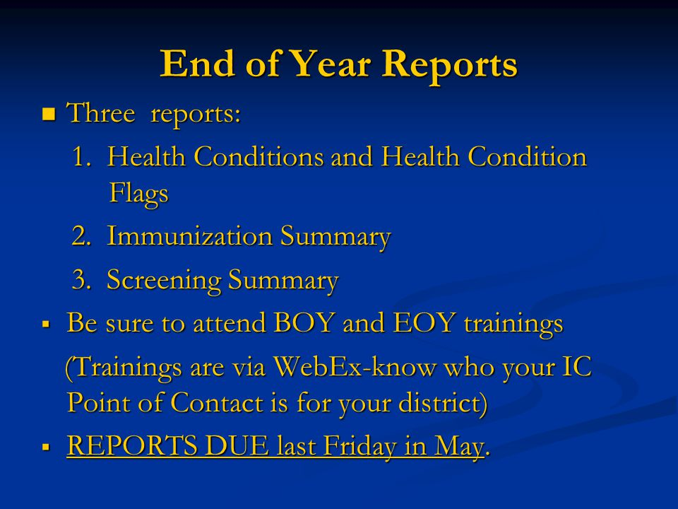 End of Year Reports Three reports: