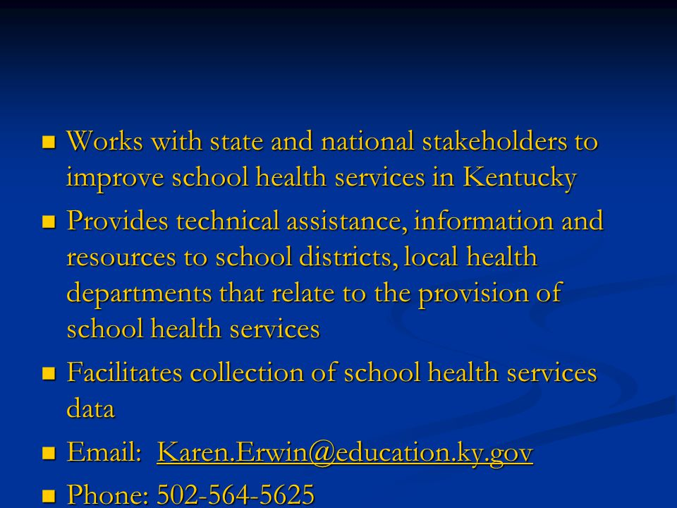 Works with state and national stakeholders to improve school health services in Kentucky