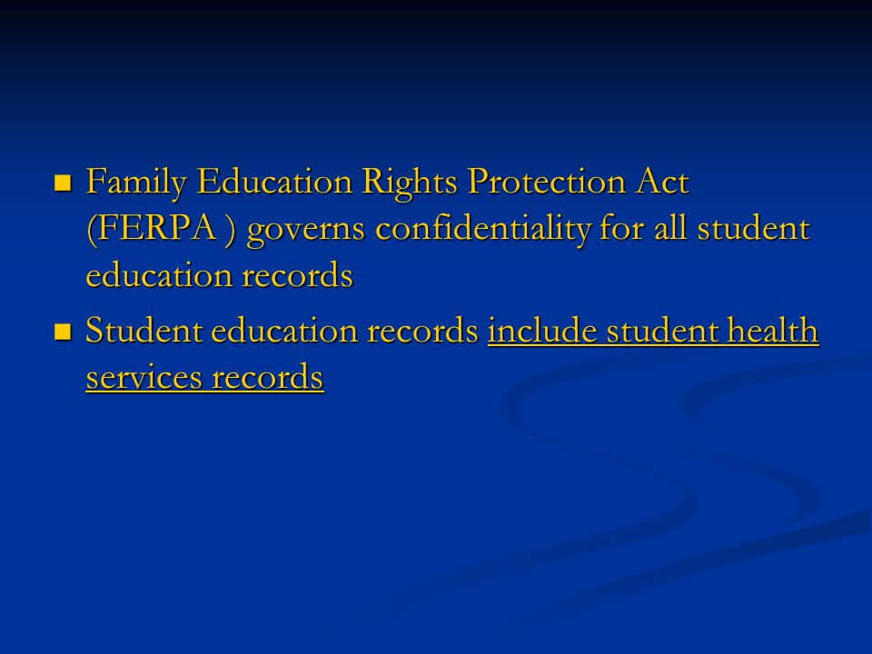 Family Education Rights Protection Act (FERPA ) governs confidentiality for all student education records