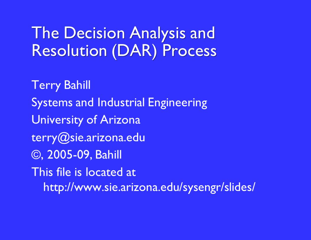 The Decision Analysis and Resolution (DAR) Process