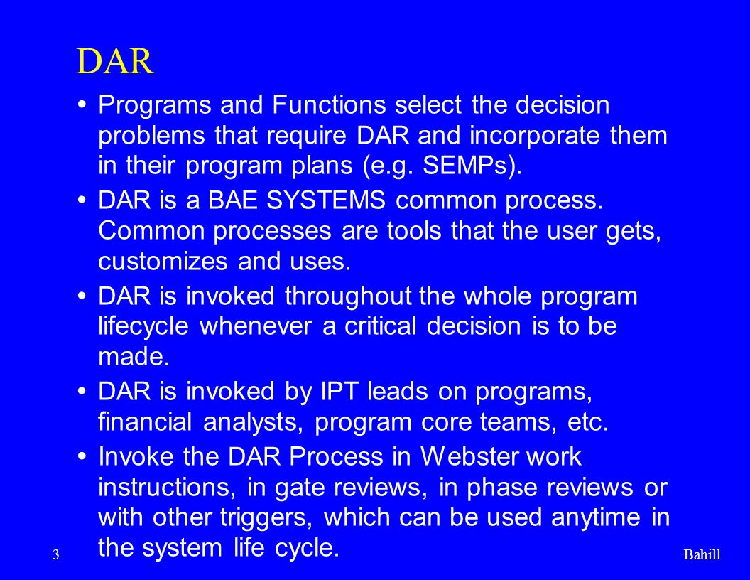 DAR Programs and Functions select the decision problems that require DAR and incorporate them in their program plans (e.g. SEMPs).