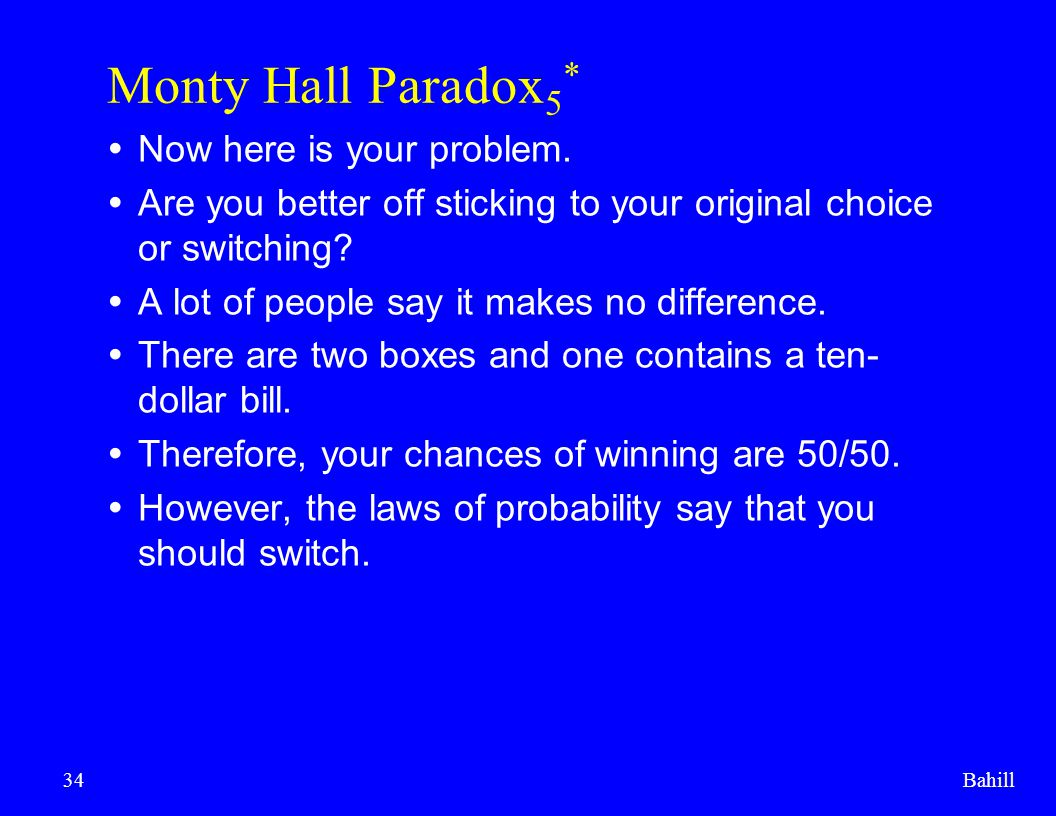 Monty Hall Paradox5* Now here is your problem.