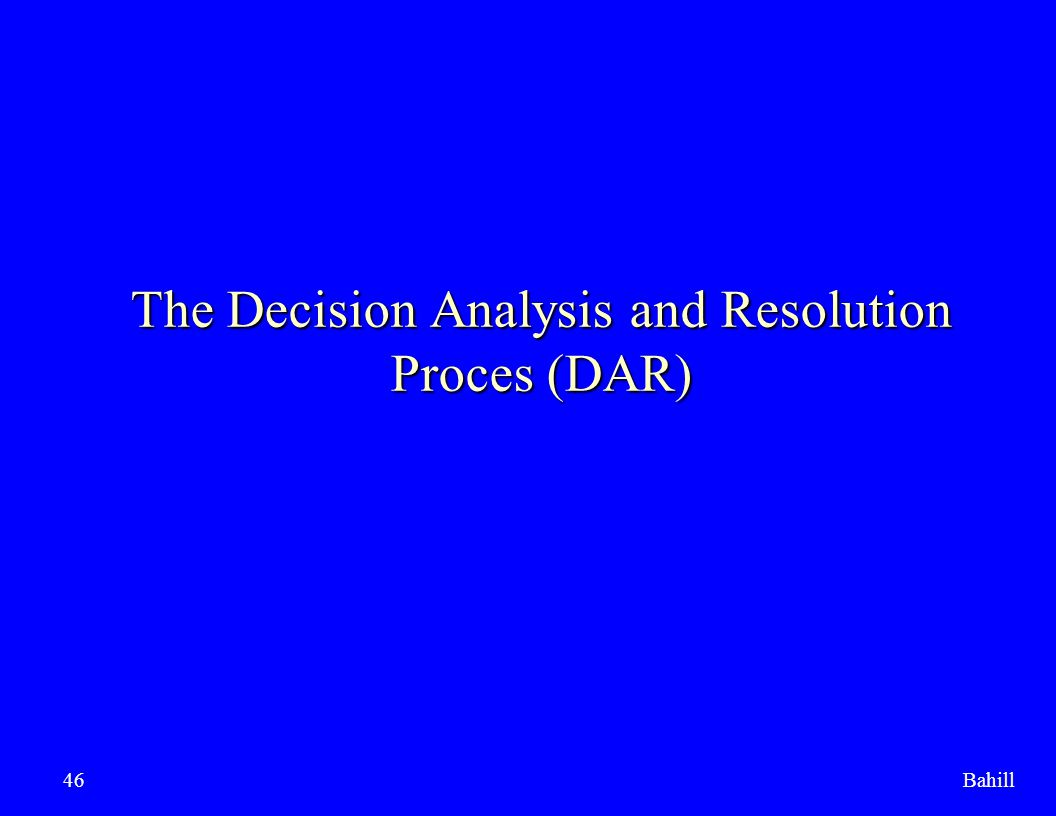 The Decision Analysis and Resolution Proces (DAR)