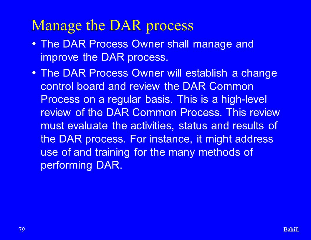 Manage the DAR process The DAR Process Owner shall manage and improve the DAR process.