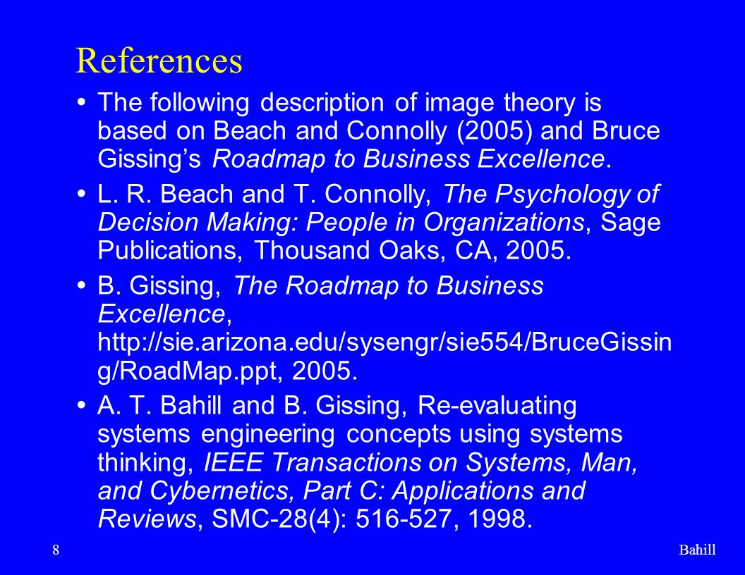 References The following description of image theory is based on Beach and Connolly (2005) and Bruce Gissing's Roadmap to Business Excellence.