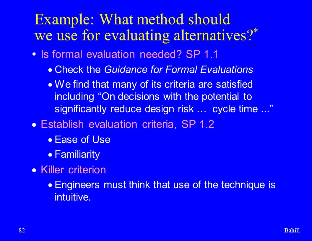 Example: What method should we use for evaluating alternatives *
