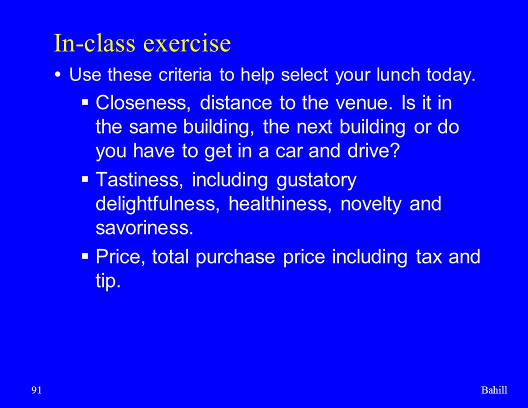 In-class exercise Use these criteria to help select your lunch today.