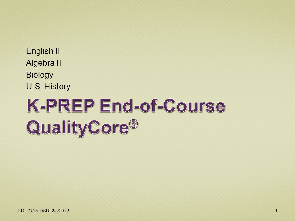 K-PREP End-of-Course QualityCore®