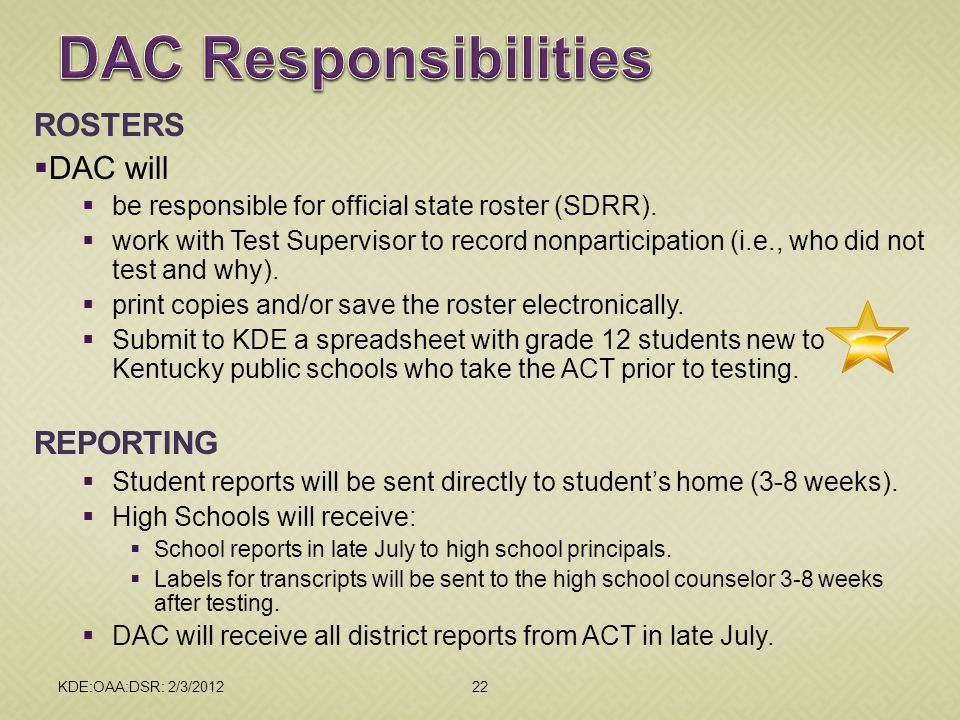 DAC Responsibilities ROSTERS DAC will REPORTING