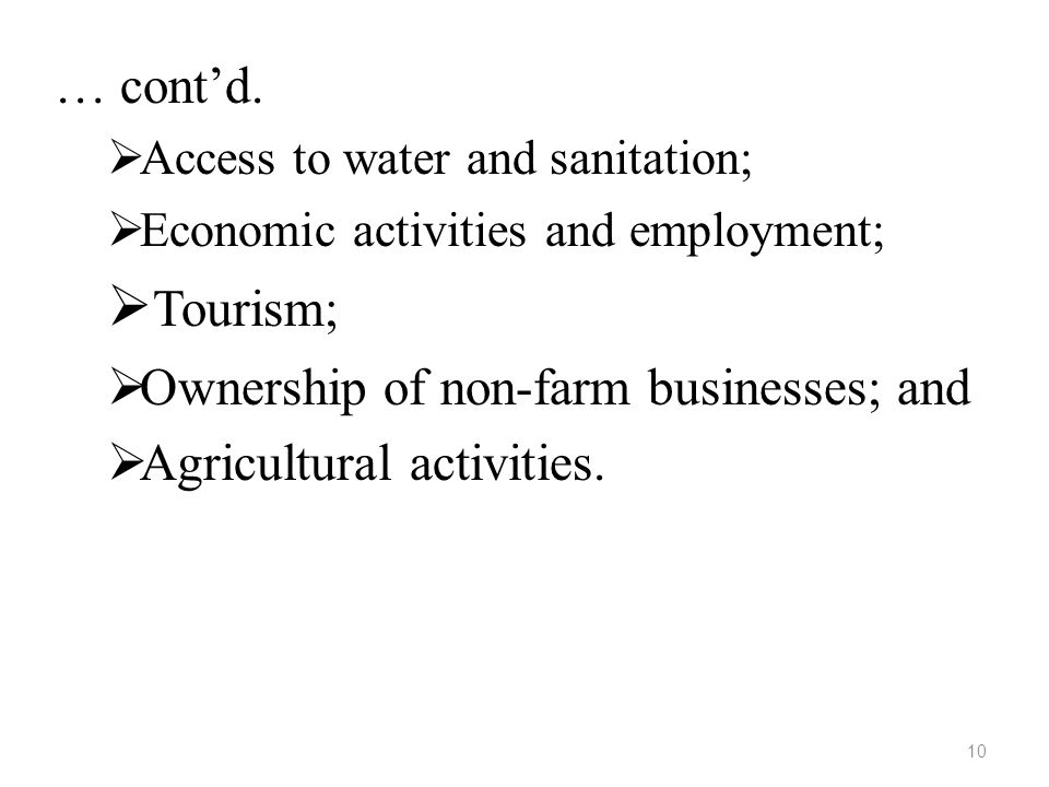 Tourism; … cont'd. Ownership of non-farm businesses; and