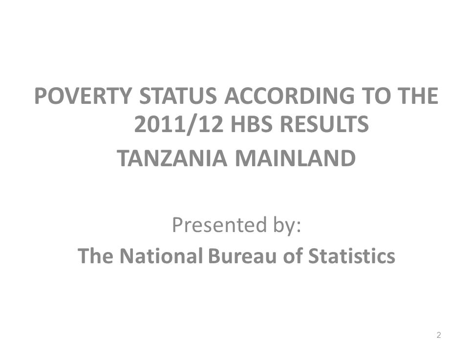POVERTY STATUS ACCORDING TO THE 2011/12 HBS RESULTS TANZANIA MAINLAND