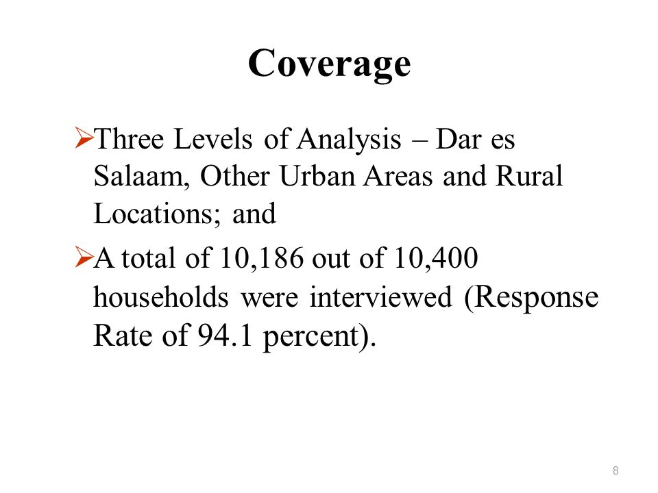 Coverage Three Levels of Analysis – Dar es Salaam, Other Urban Areas and Rural Locations; and.
