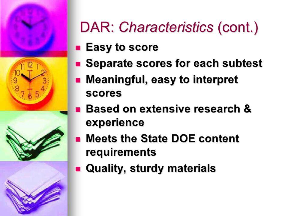 DAR: Characteristics (cont.)