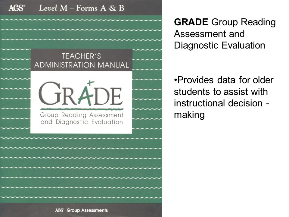 GRADE Group Reading Assessment and Diagnostic Evaluation