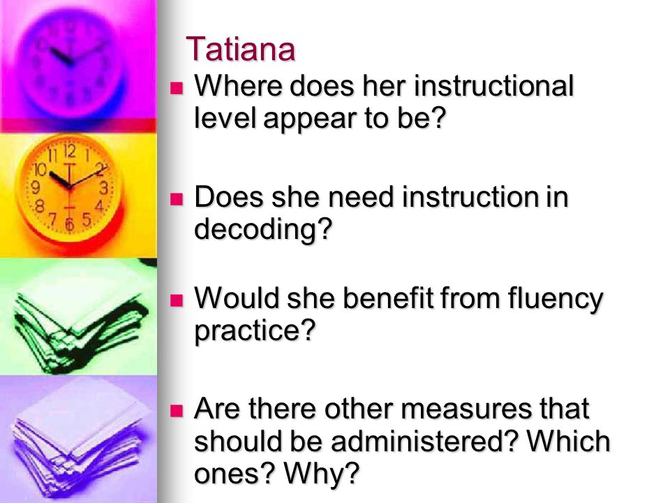 Tatiana Where does her instructional level appear to be