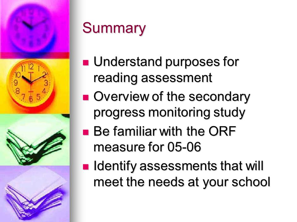 Summary Understand purposes for reading assessment