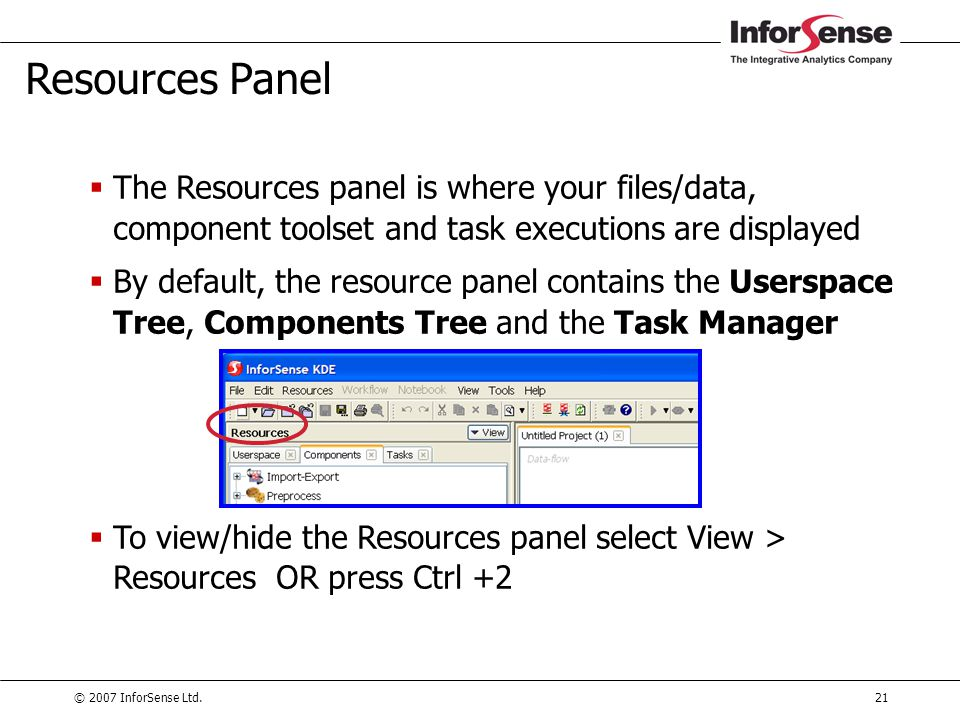 Resources Panel The Resources panel is where your files/data, component toolset and task executions are displayed.