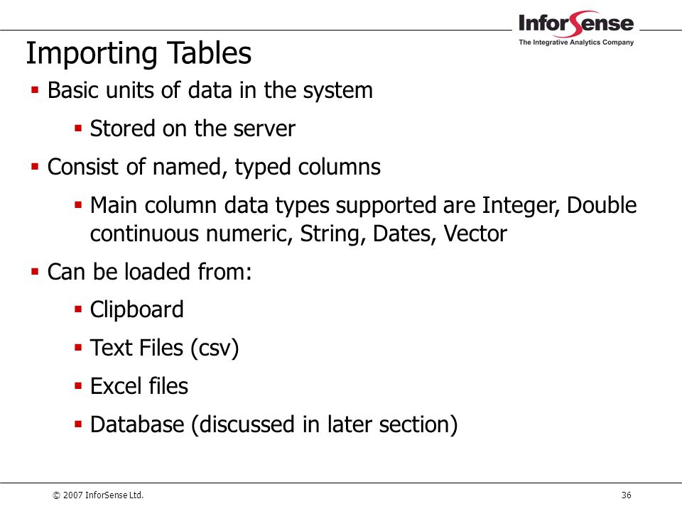 Importing Tables Basic units of data in the system