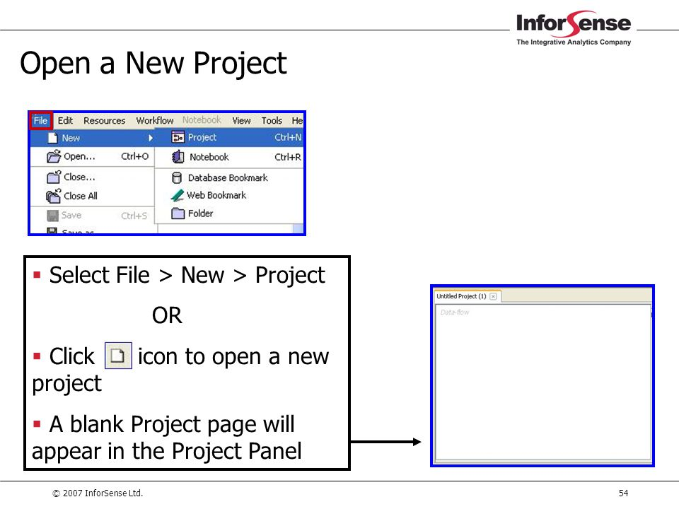 Open a New Project Select File > New > Project OR