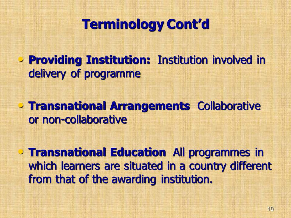 Terminology Cont'd Providing Institution: Institution involved in delivery of programme.