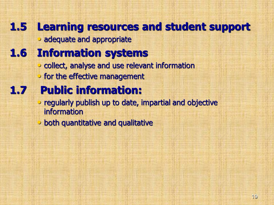 1.5 Learning resources and student support 1.6 Information systems