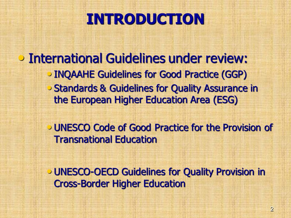 INTRODUCTION International Guidelines under review: