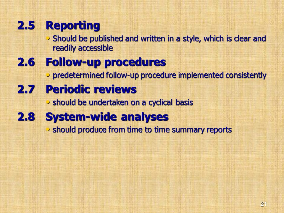 2.5 Reporting 2.6 Follow-up procedures 2.7 Periodic reviews