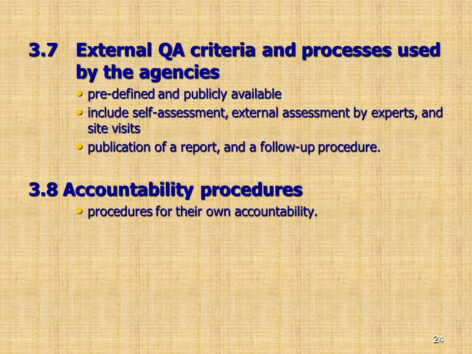 3.7 External QA criteria and processes used by the agencies