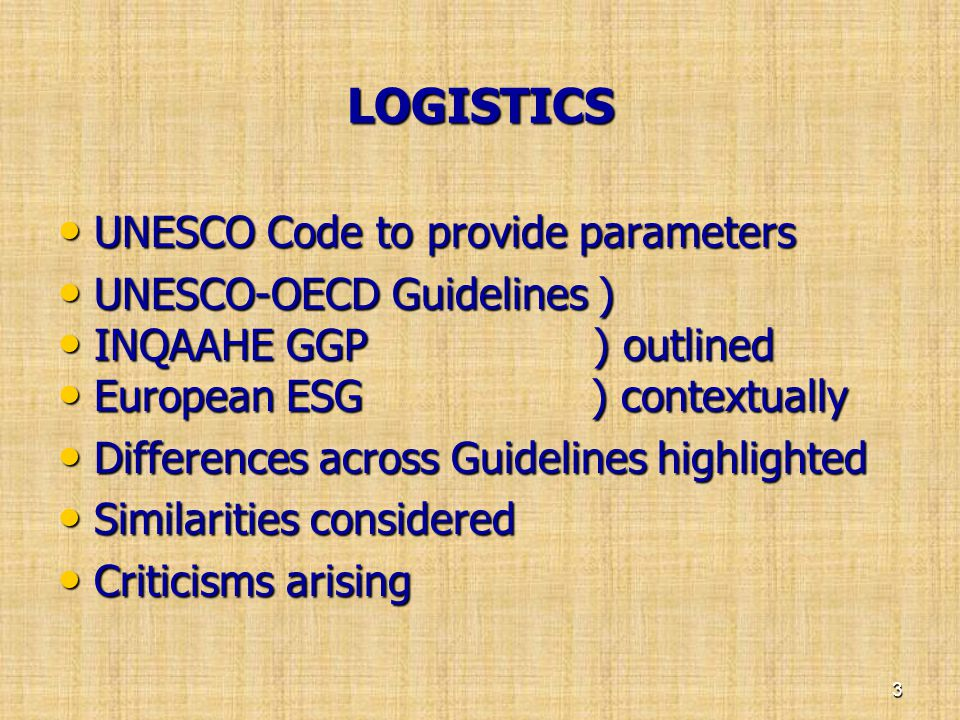LOGISTICS UNESCO Code to provide parameters UNESCO-OECD Guidelines )