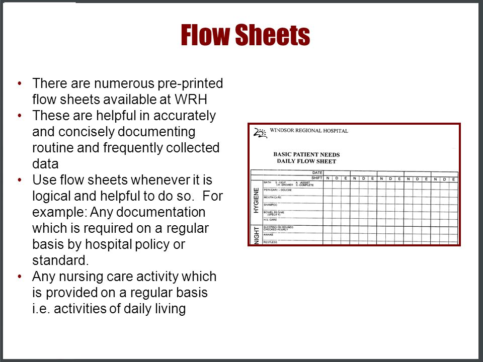Flow Sheets There are numerous pre-printed flow sheets available at WRH.