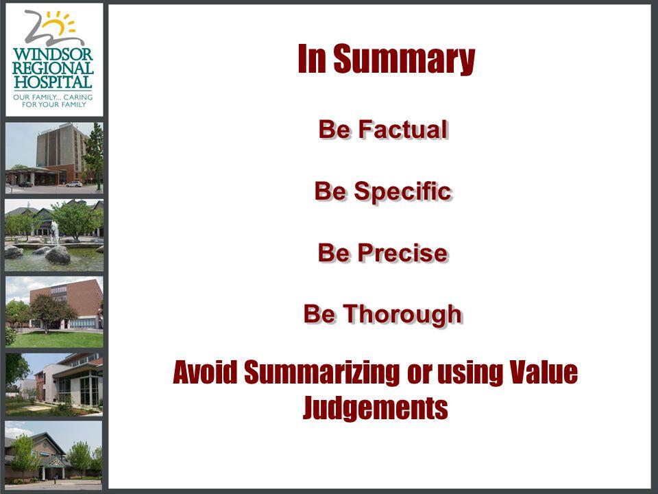Avoid Summarizing or using Value Judgements