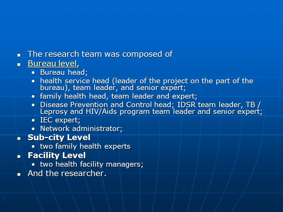 The research team was composed of Bureau level,