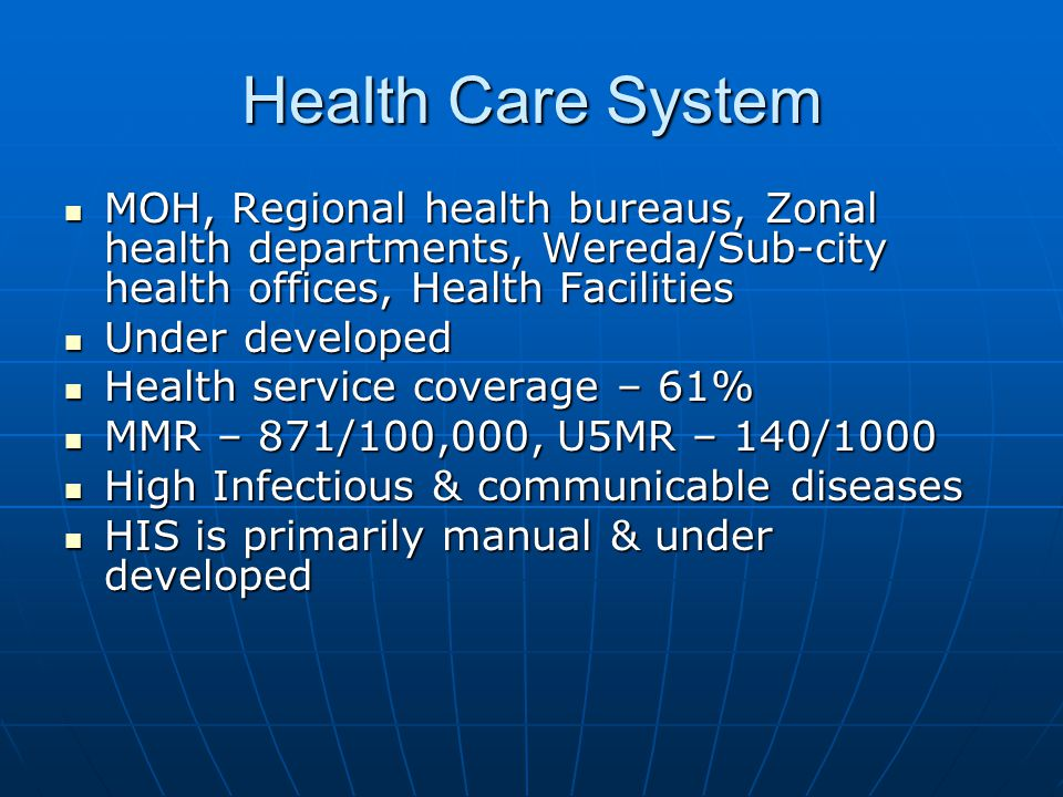 Health Care System MOH, Regional health bureaus, Zonal health departments, Wereda/Sub-city health offices, Health Facilities.