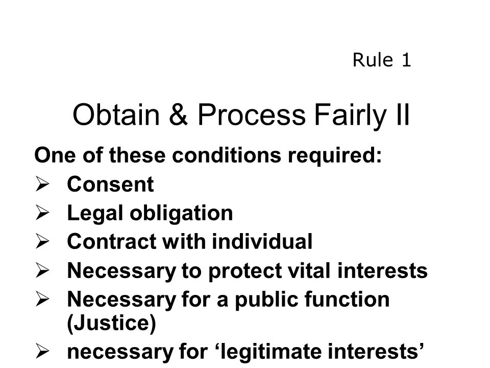 Obtain & Process Fairly II