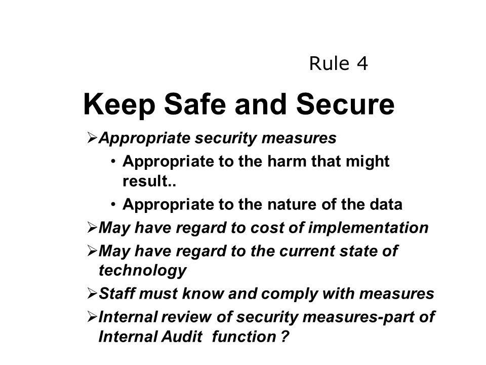 Keep Safe and Secure Rule 4 Appropriate security measures