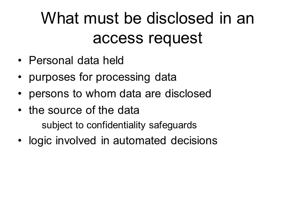 What must be disclosed in an access request