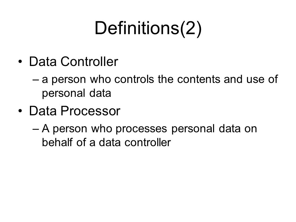 Definitions(2) Data Controller Data Processor