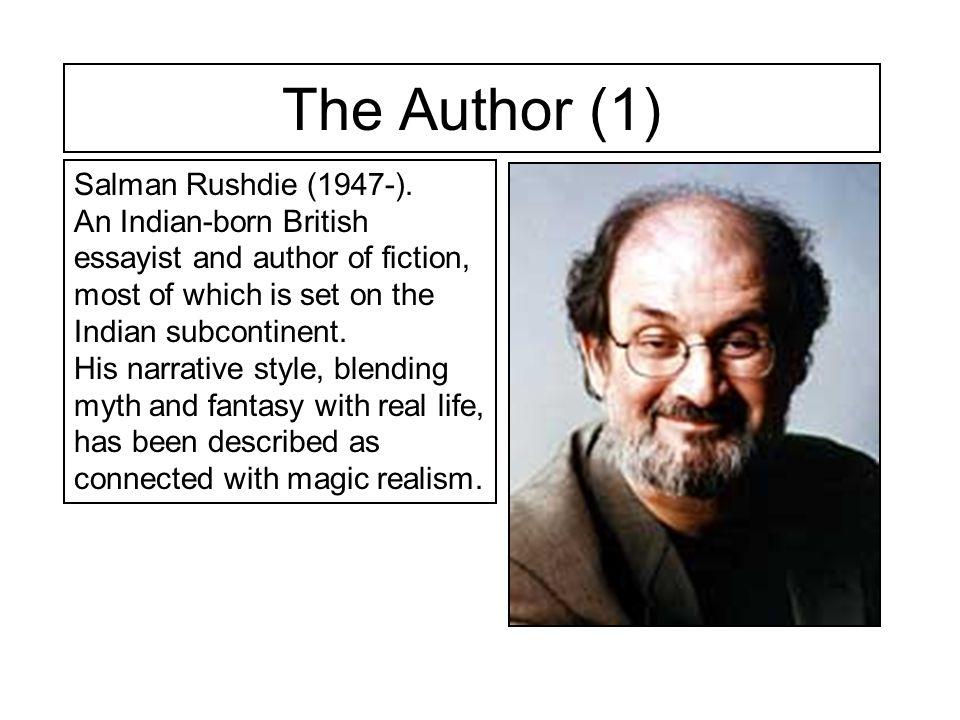The Author (1) Salman Rushdie (1947-).