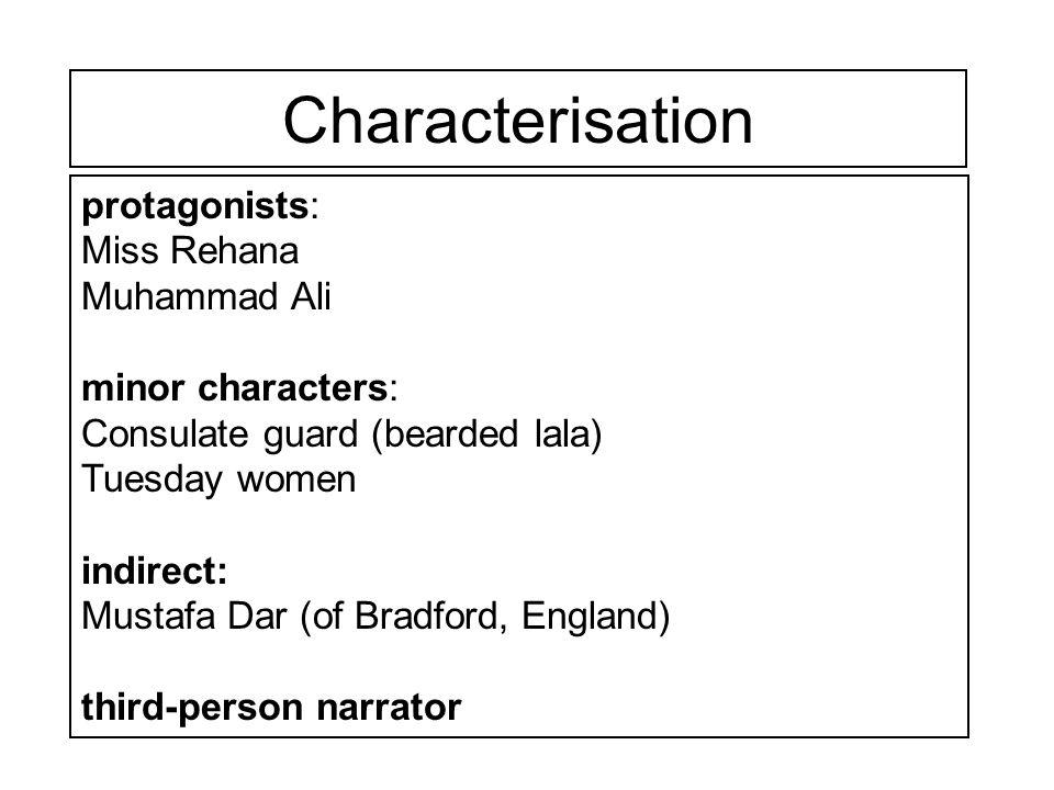 Characterisation protagonists: Miss Rehana Muhammad Ali