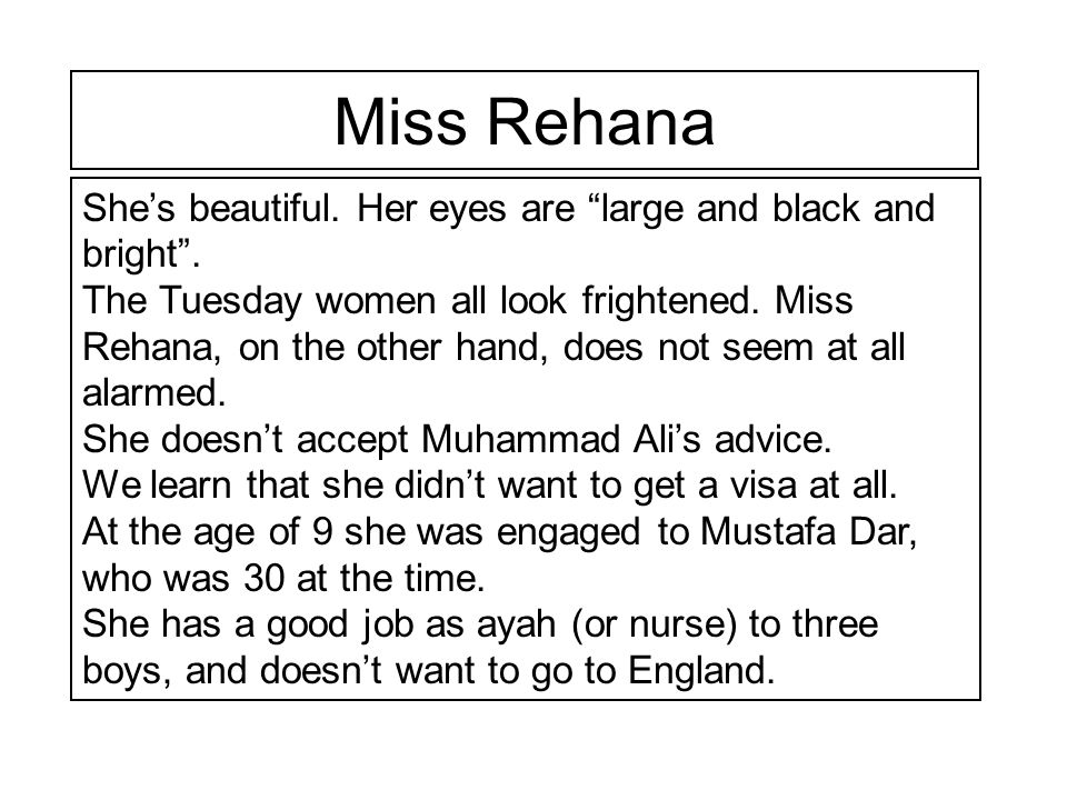 Miss Rehana She's beautiful. Her eyes are large and black and bright .