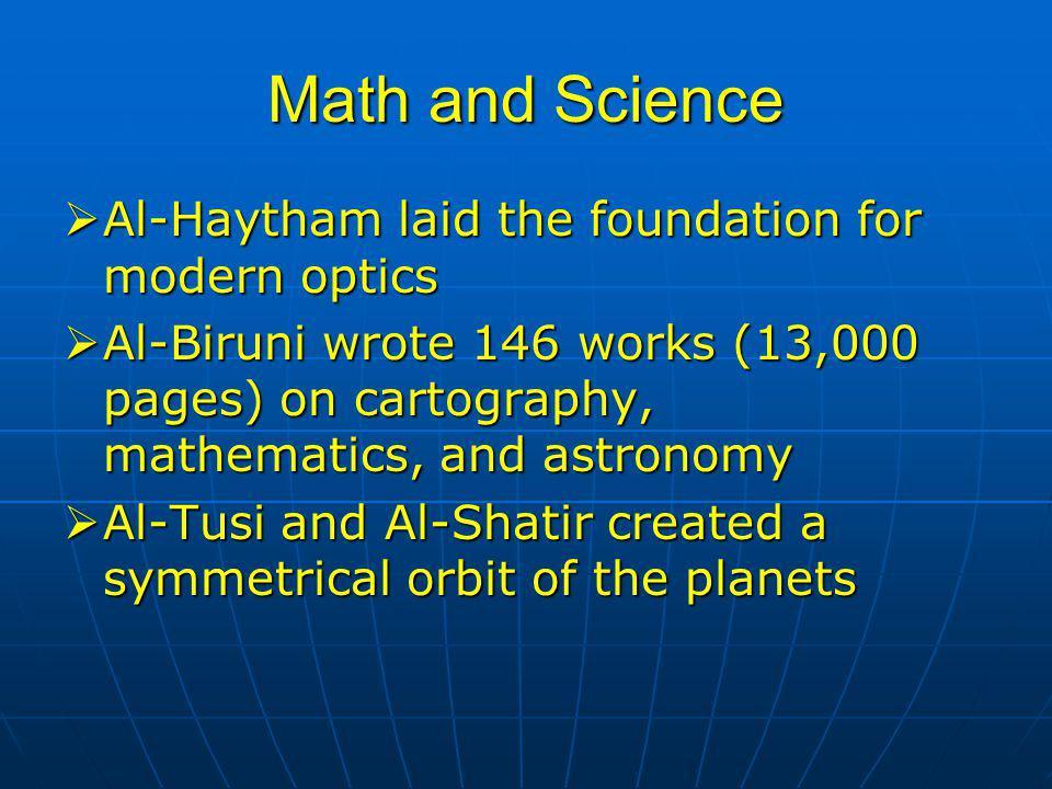 Math and Science Al-Haytham laid the foundation for modern optics