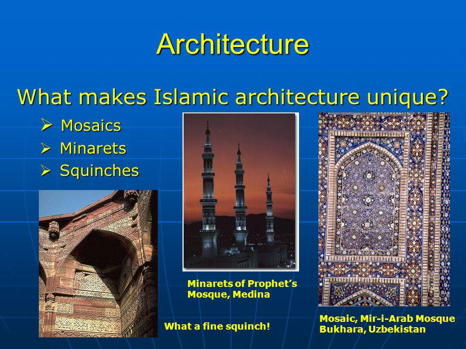 Architecture What makes Islamic architecture unique Mosaics Minarets