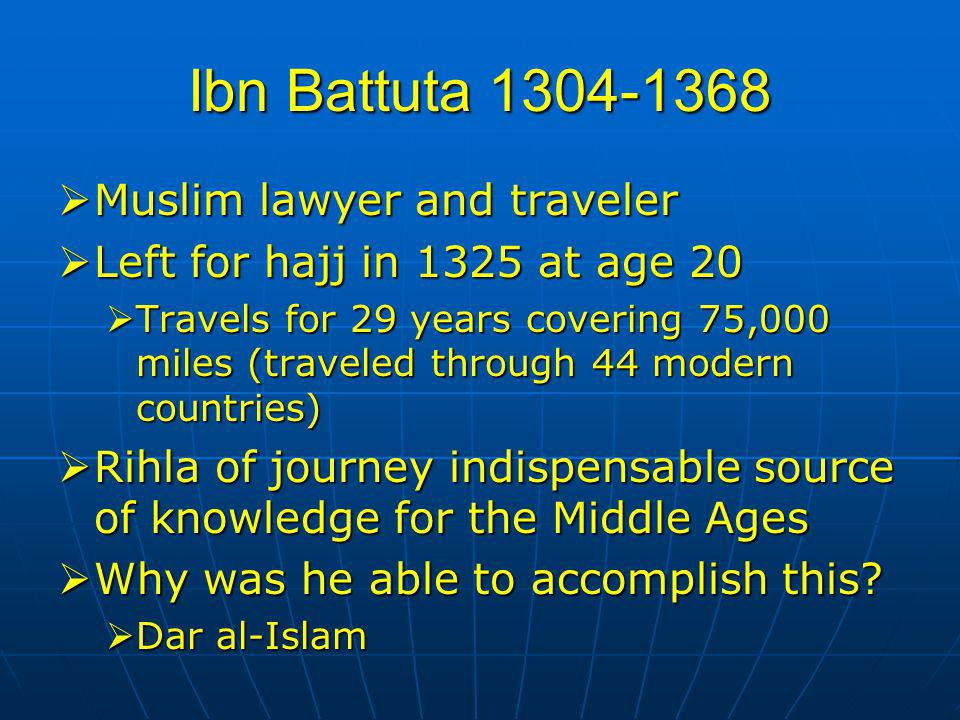 Ibn Battuta 1304-1368 Muslim lawyer and traveler