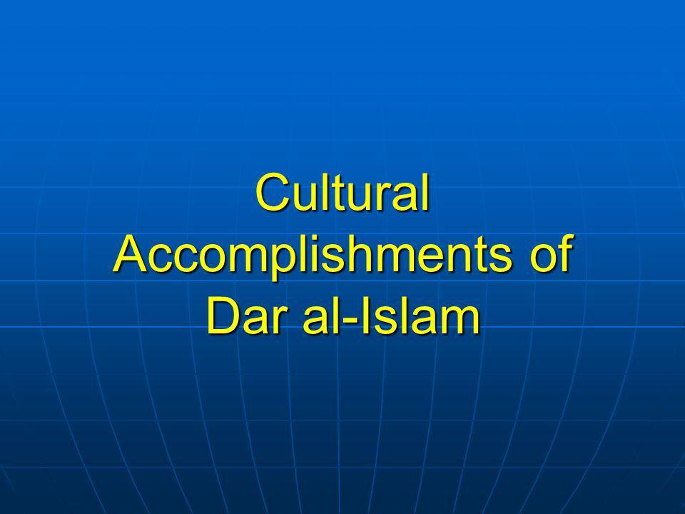 Cultural Accomplishments of Dar al-Islam