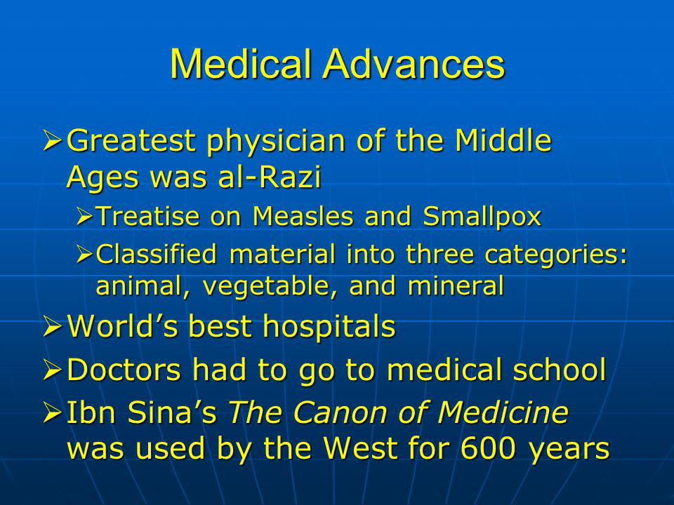 Medical Advances Greatest physician of the Middle Ages was al-Razi