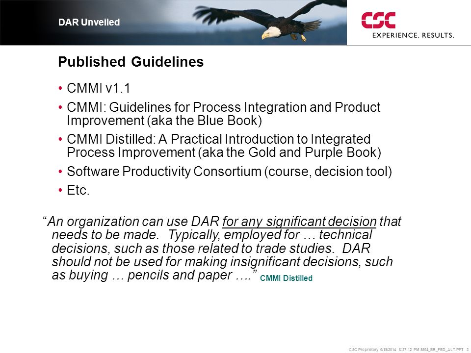 DAR Unveiled Published Guidelines. CMMI v1.1. CMMI: Guidelines for Process Integration and Product Improvement (aka the Blue Book)