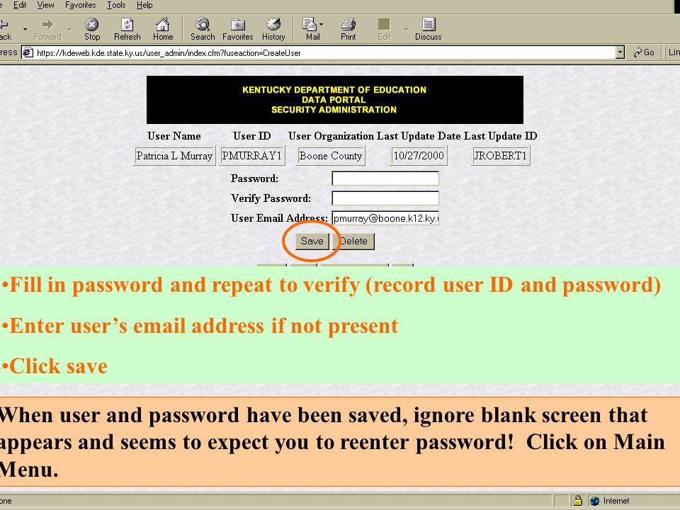 Fill in password and repeat to verify (record user ID and password)
