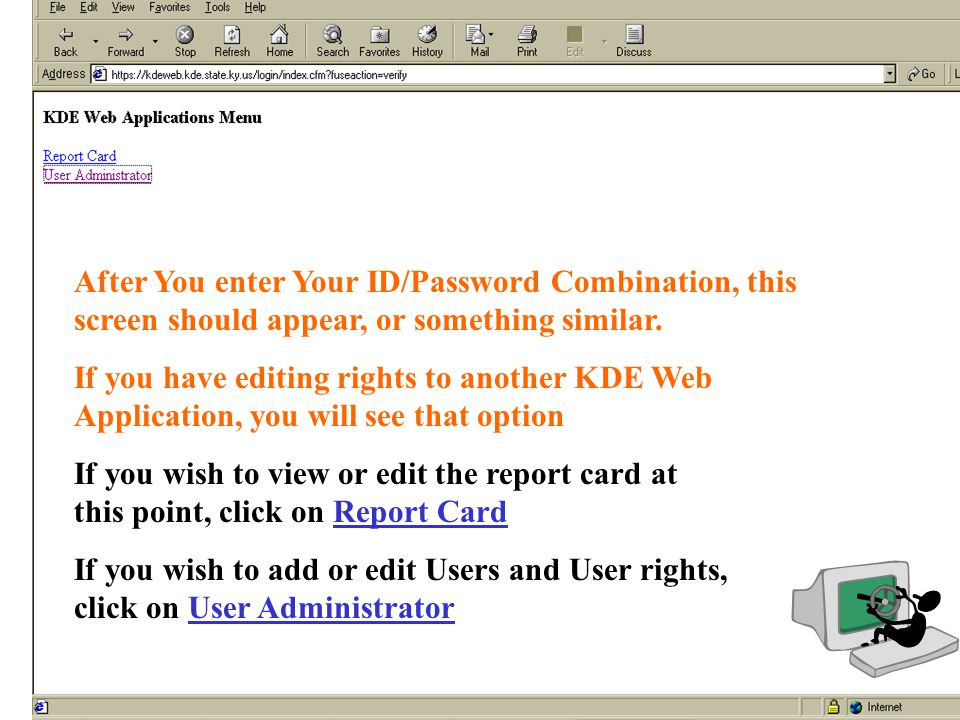 After You enter Your ID/Password Combination, this screen should appear, or something similar.