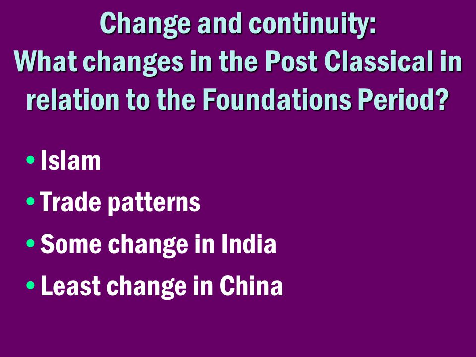 Islam Trade patterns Some change in India Least change in China
