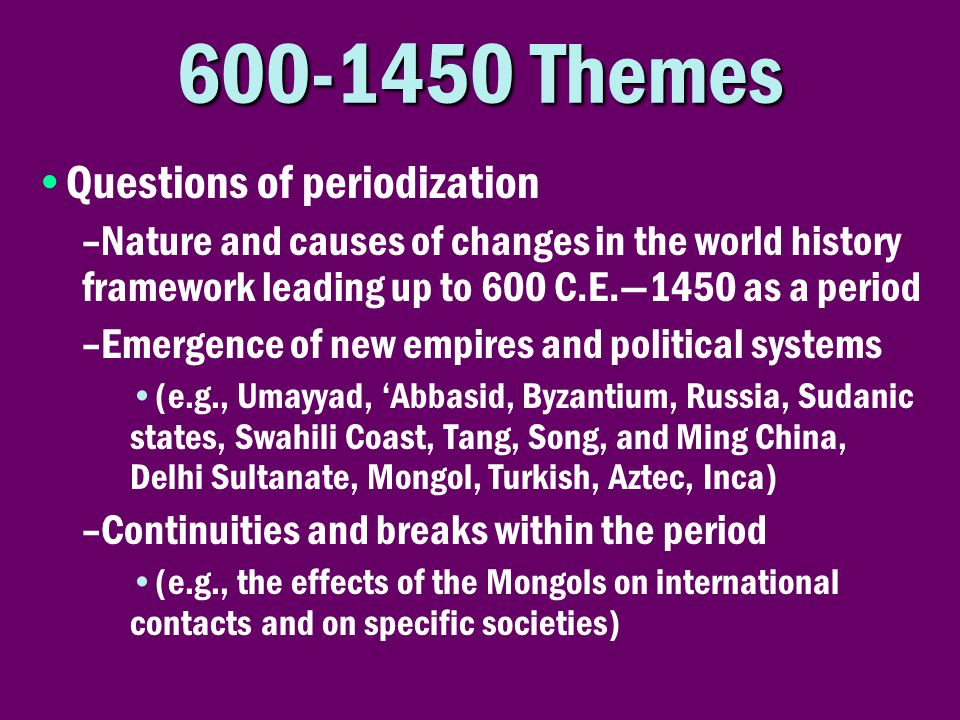 600-1450 Themes Questions of periodization